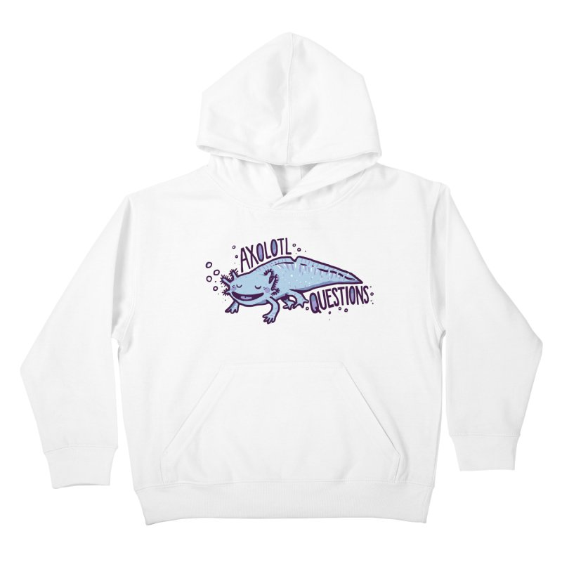 Axolotl Questions Kids Pullover Hoody by Thomas Orrow