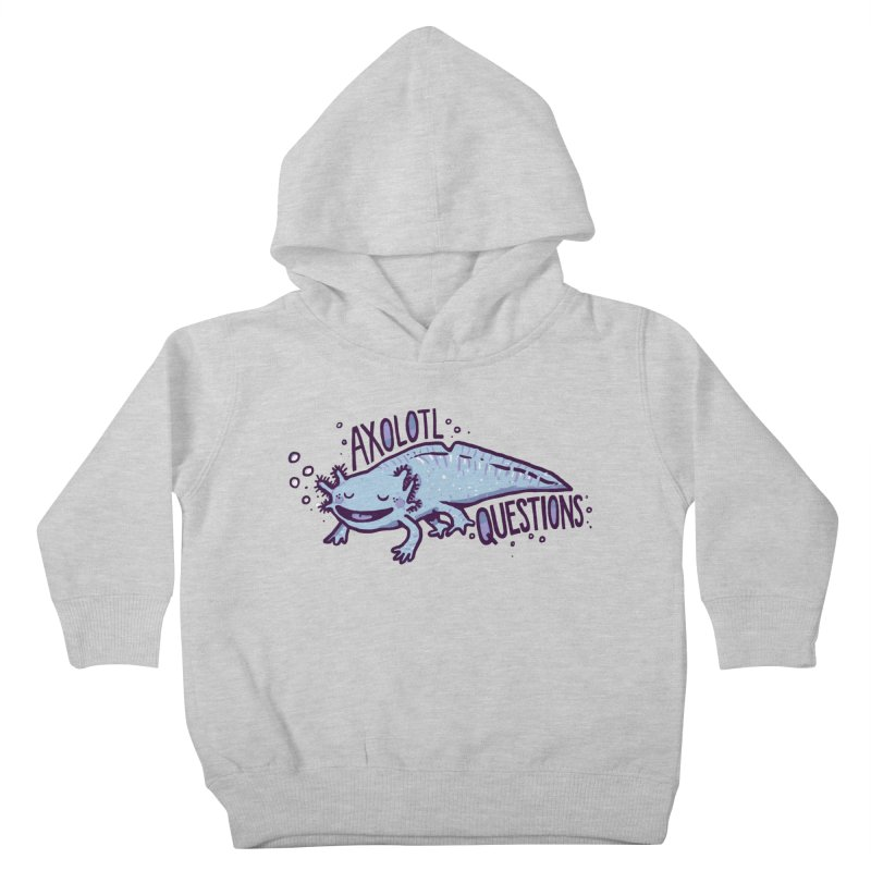 Axolotl Questions Kids Toddler Pullover Hoody by Thomas Orrow