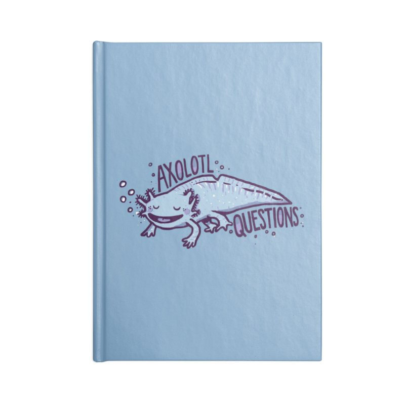 Axolotl Questions Accessories Notebook by Thomas Orrow