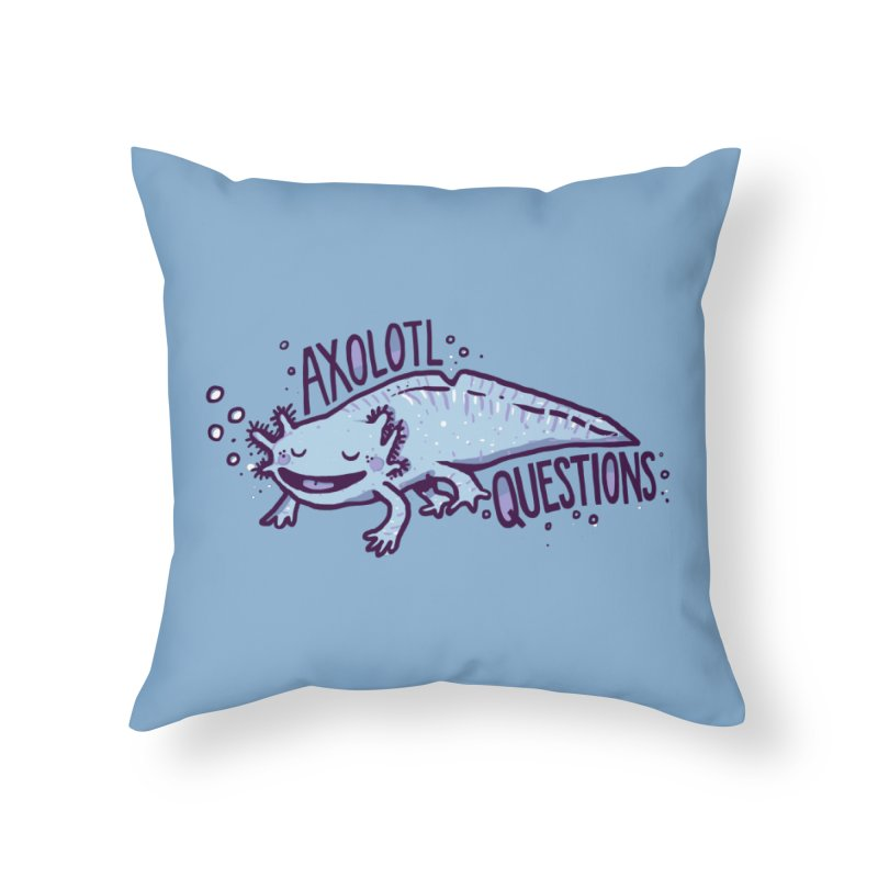 Axolotl Questions Home Throw Pillow by Thomas Orrow