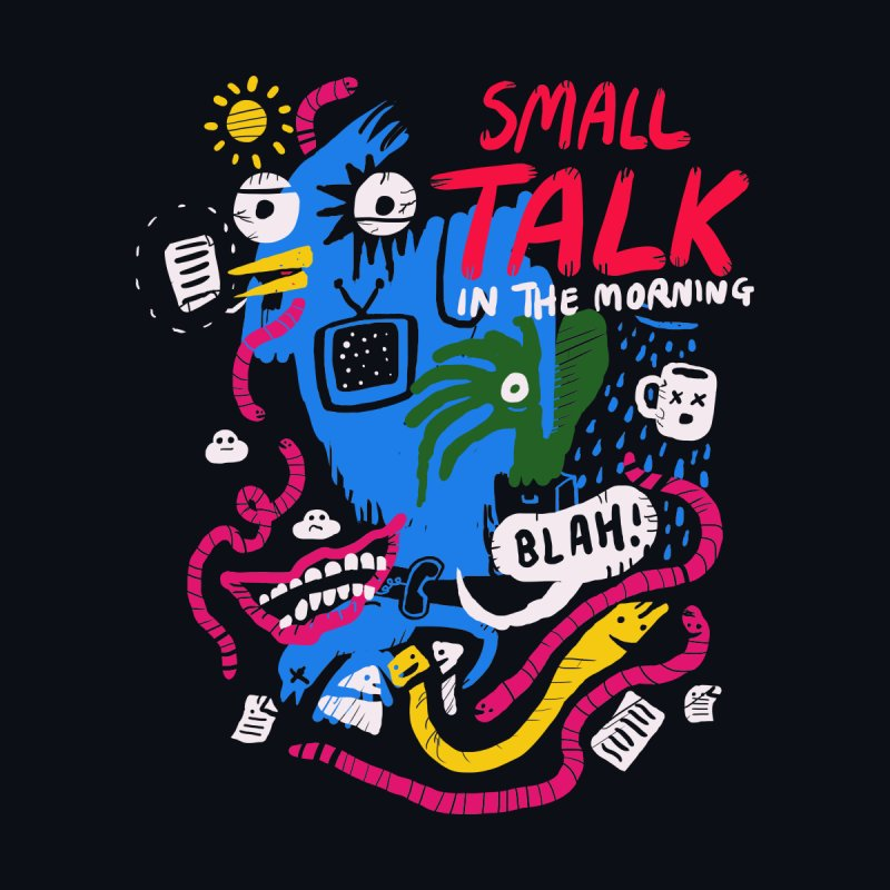 The Horror of Small Talk by Thomas Orrow
