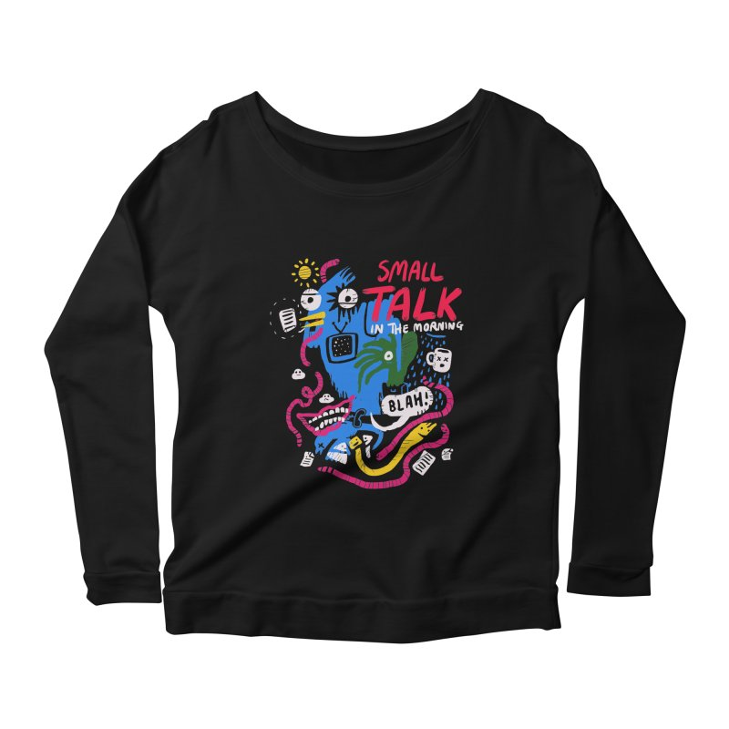 The Horror of Small Talk Women's Scoop Neck Longsleeve T-Shirt by Thomas Orrow