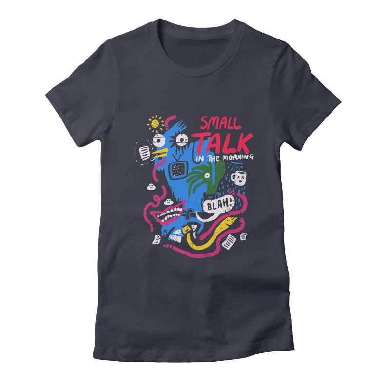 The Horror of Small Talk Women's Fitted T-Shirt by Thomas Orrow