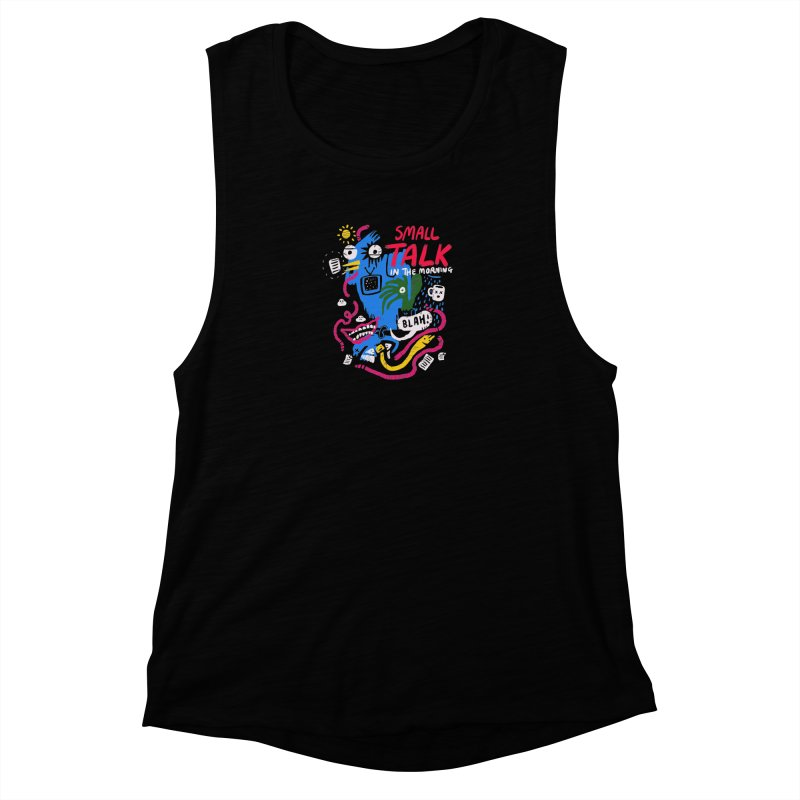 The Horror of Small Talk Women's Muscle Tank by Thomas Orrow