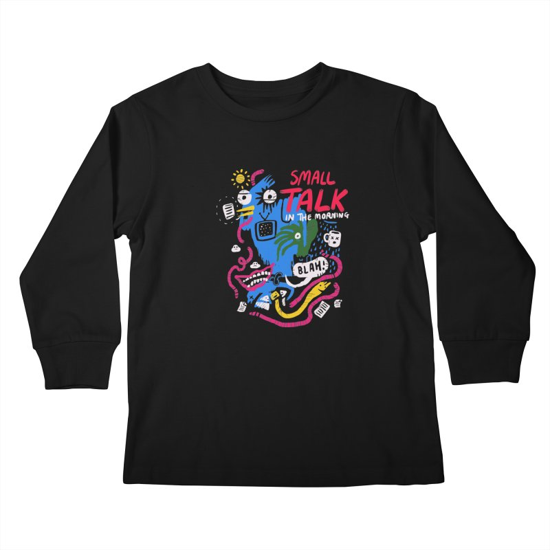 The Horror of Small Talk Kids Longsleeve T-Shirt by Thomas Orrow