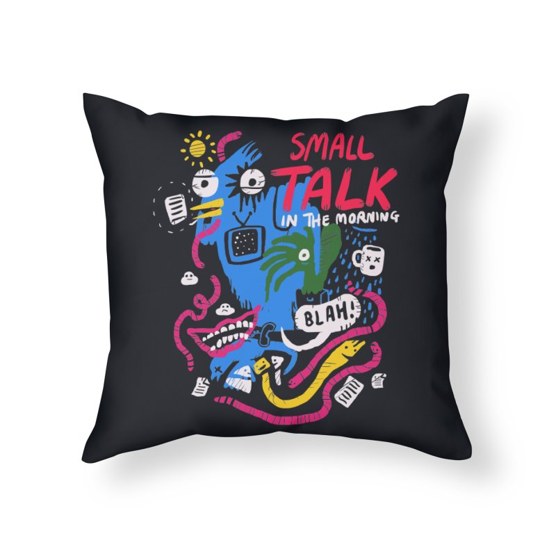 The Horror of Small Talk Home Throw Pillow by Thomas Orrow