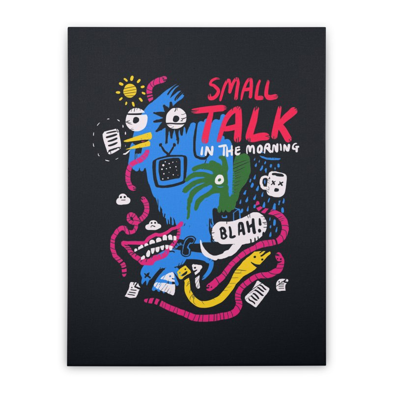 The Horror of Small Talk Home Stretched Canvas by Thomas Orrow
