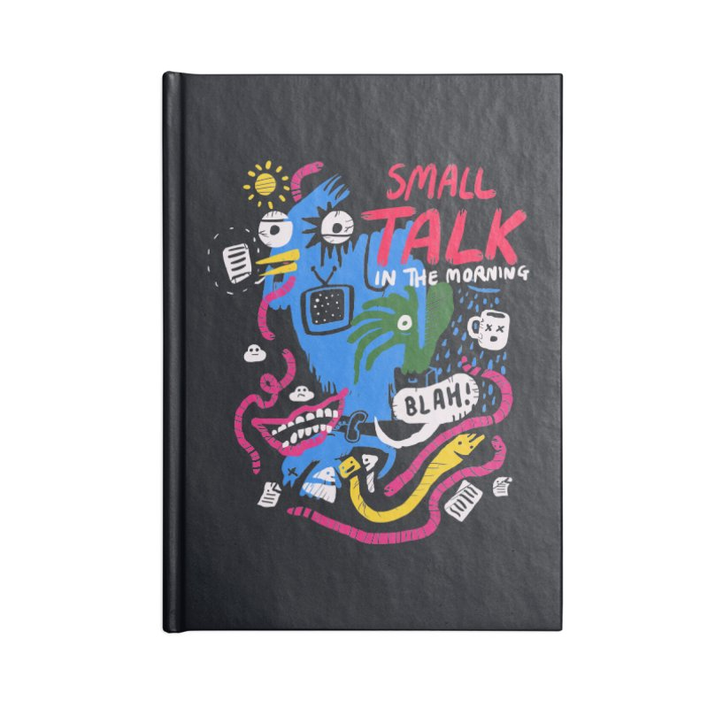 The Horror of Small Talk Accessories Notebook by Thomas Orrow