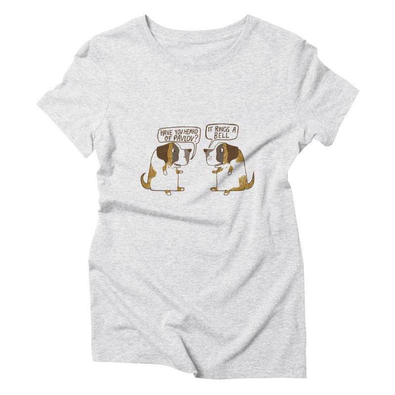 Pavlov's Dogs Women's Triblend T-Shirt by Thomas Orrow