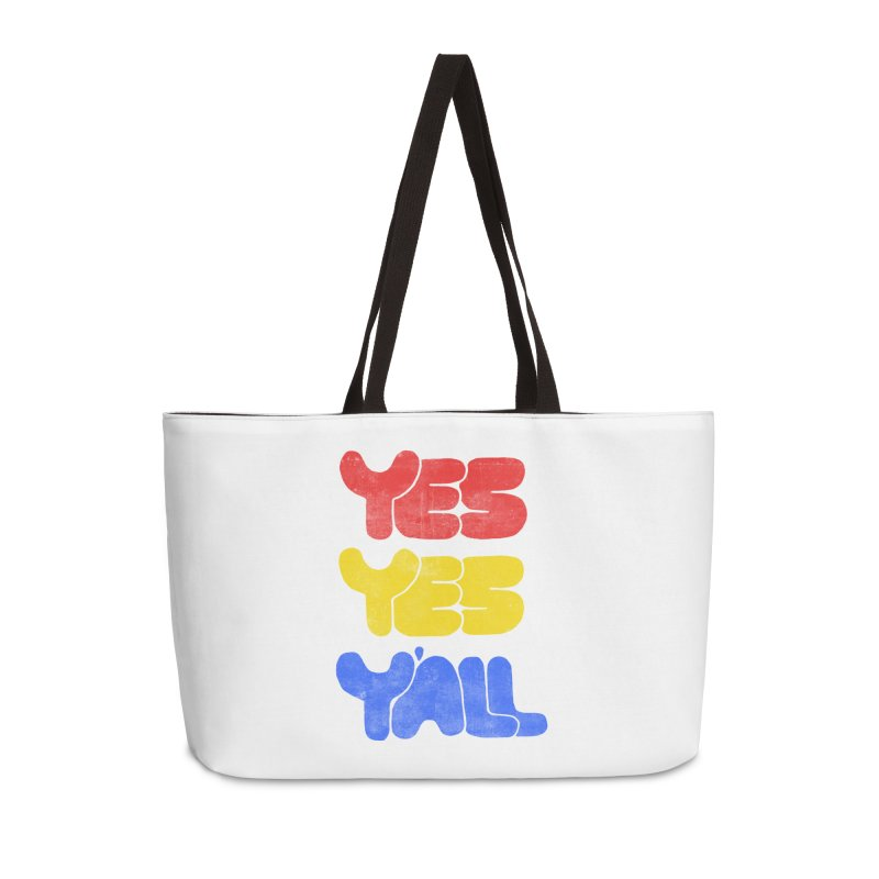 Yes Yes Y'all Accessories Weekender Bag Bag by tonteau's Artist Shop