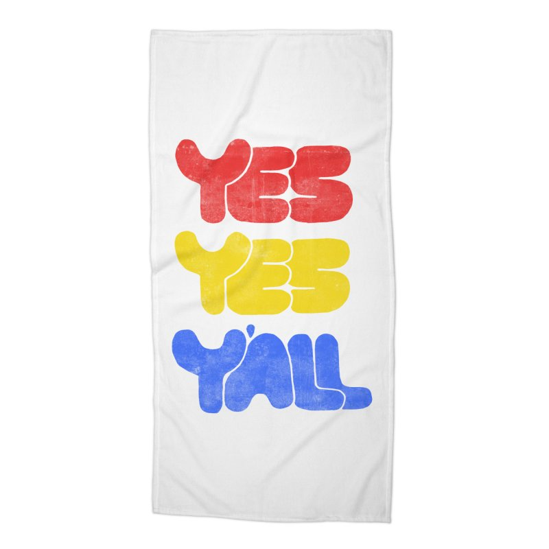 Yes Yes Y'all Accessories Beach Towel by tonteau's Artist Shop