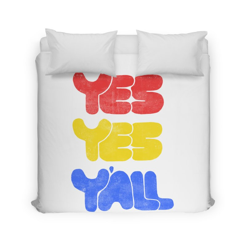 Yes Yes Y'all Home Duvet by tonteau's Artist Shop