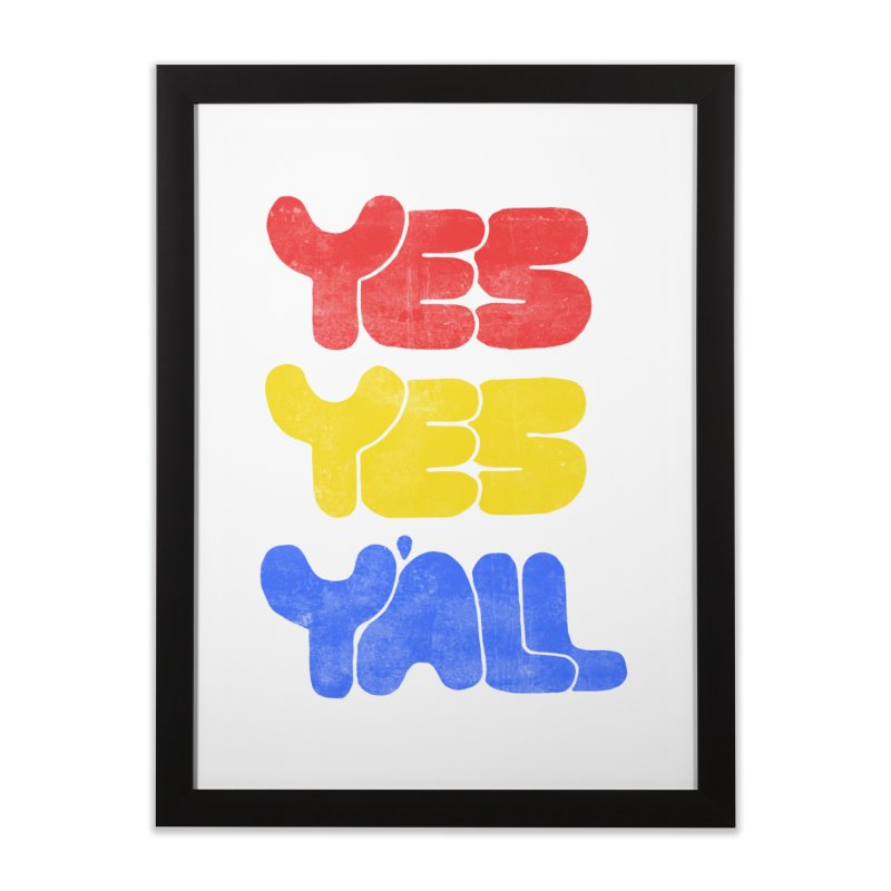 Yes Yes Y'all Home Framed Fine Art Print by tonteau's Artist Shop