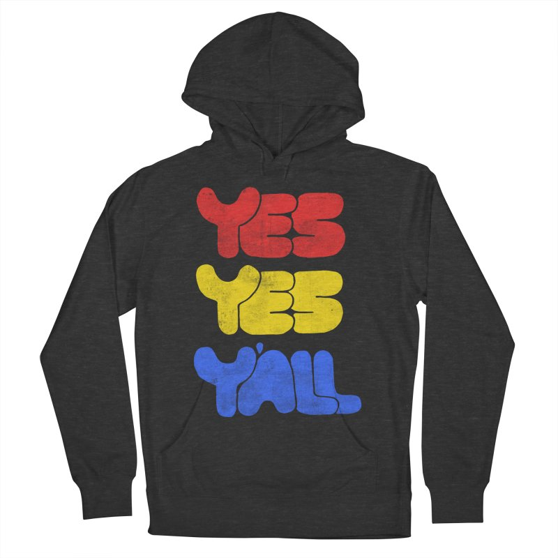 Yes Yes Y'all Women's French Terry Pullover Hoody by tonteau's Artist Shop