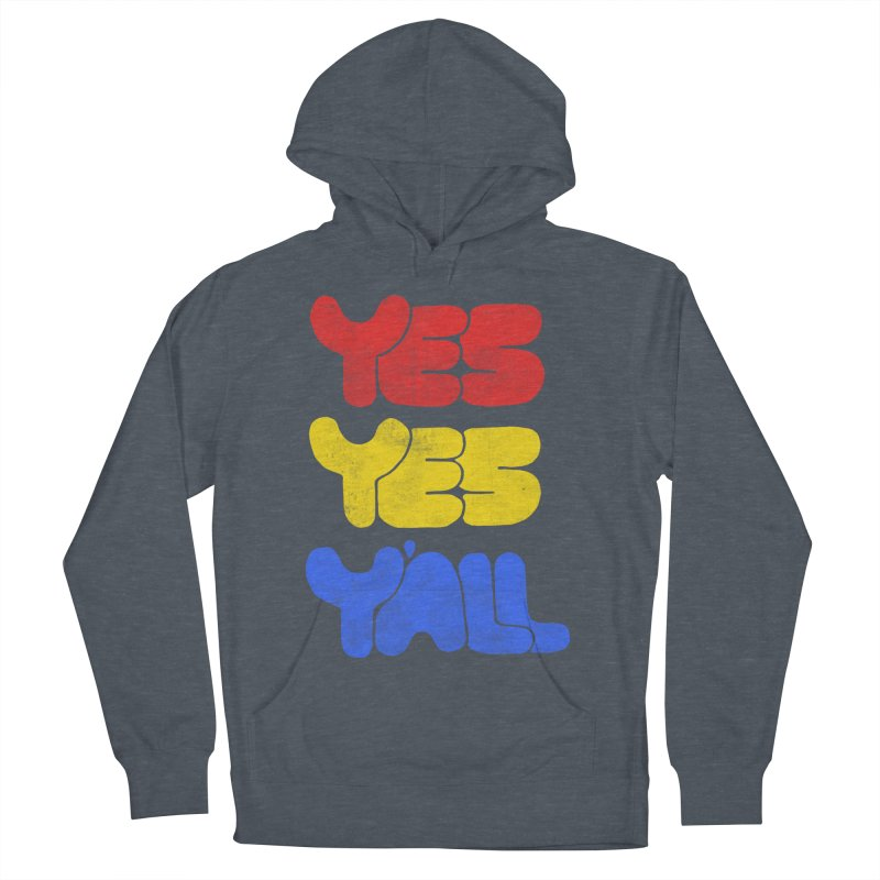 Yes Yes Y'all Women's Pullover Hoody by tonteau's Artist Shop