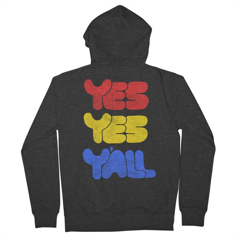 Yes Yes Y'all Women's French Terry Zip-Up Hoody by tonteau's Artist Shop
