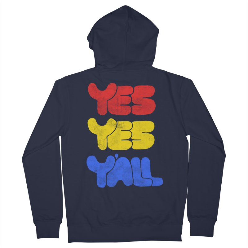 Yes Yes Y'all Men's French Terry Zip-Up Hoody by tonteau's Artist Shop