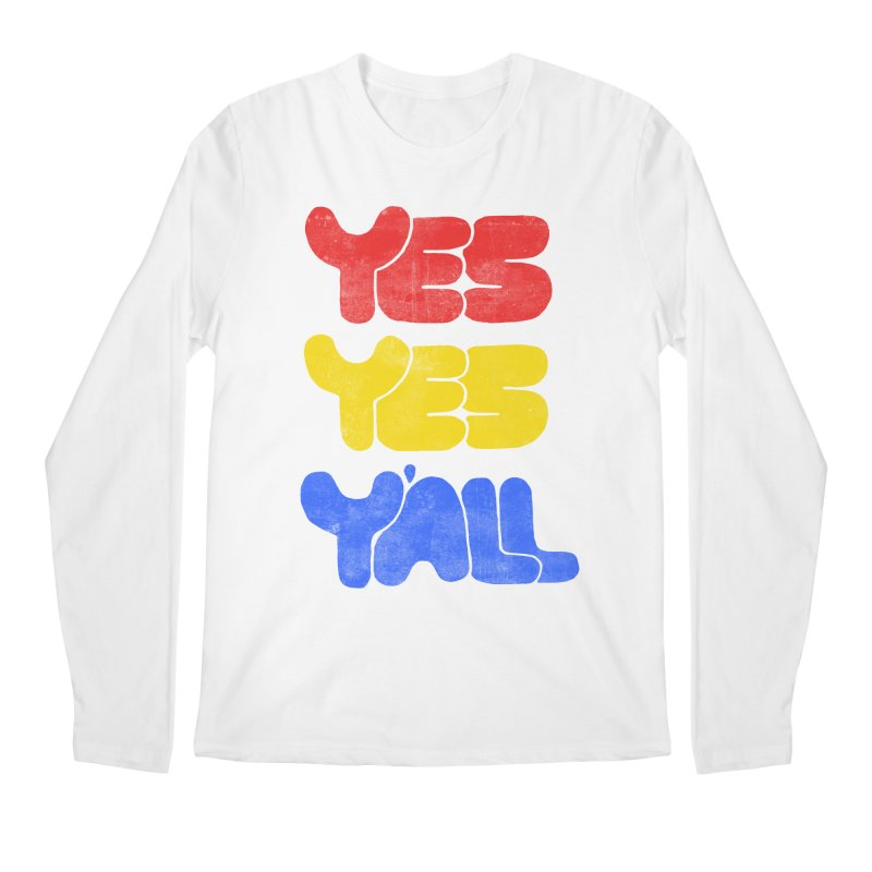 Yes Yes Y'all Men's Regular Longsleeve T-Shirt by tonteau's Artist Shop