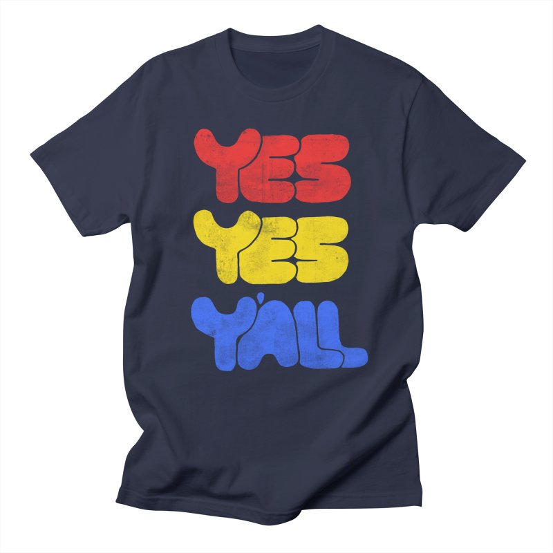 Yes Yes Y'all   by tonteau's Artist Shop