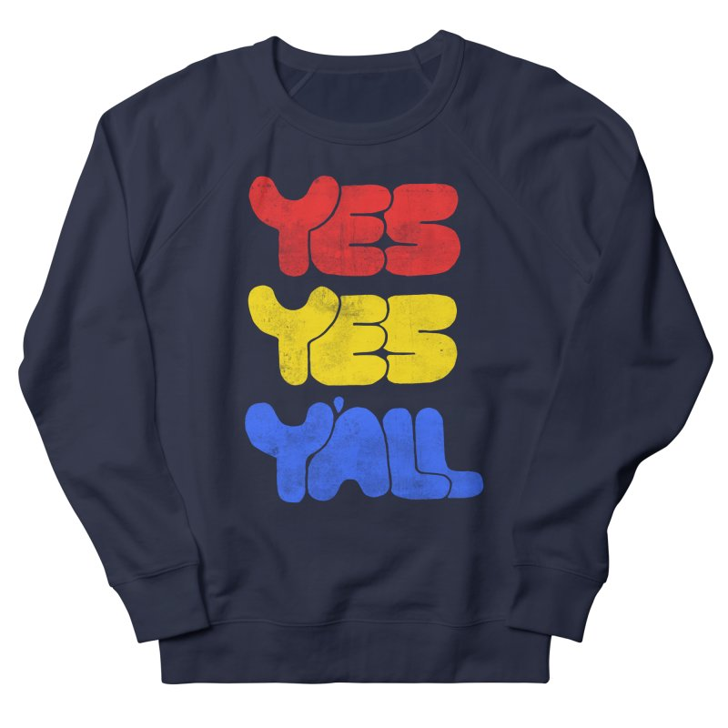 Yes Yes Y'all Women's Sweatshirt by tonteau's Artist Shop
