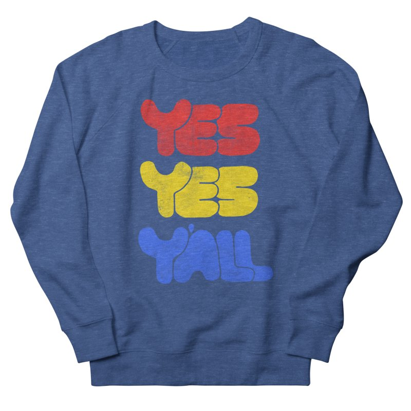 Yes Yes Y'all Men's Sweatshirt by tonteau's Artist Shop