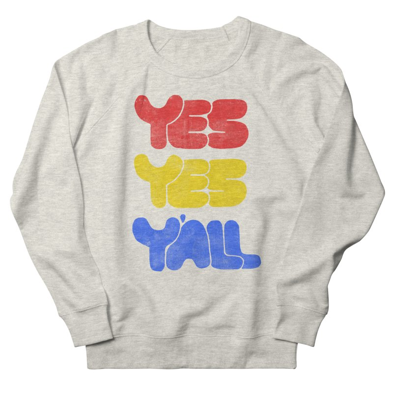 Yes Yes Y'all in Men's Sweatshirt Heather Oatmeal by tonteau's Artist Shop