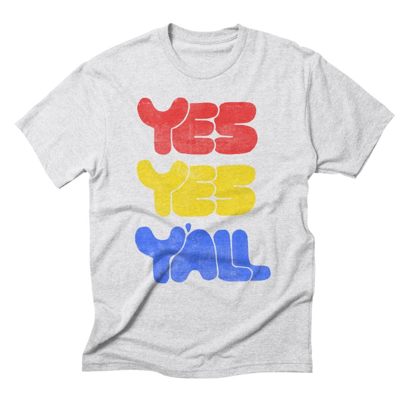 Yes Yes Y'all Men's Triblend T-shirt by tonteau's Artist Shop