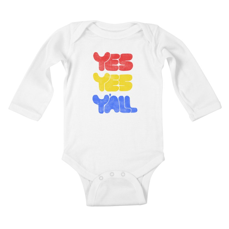 Yes Yes Y'all Kids Baby Longsleeve Bodysuit by tonteau's Artist Shop