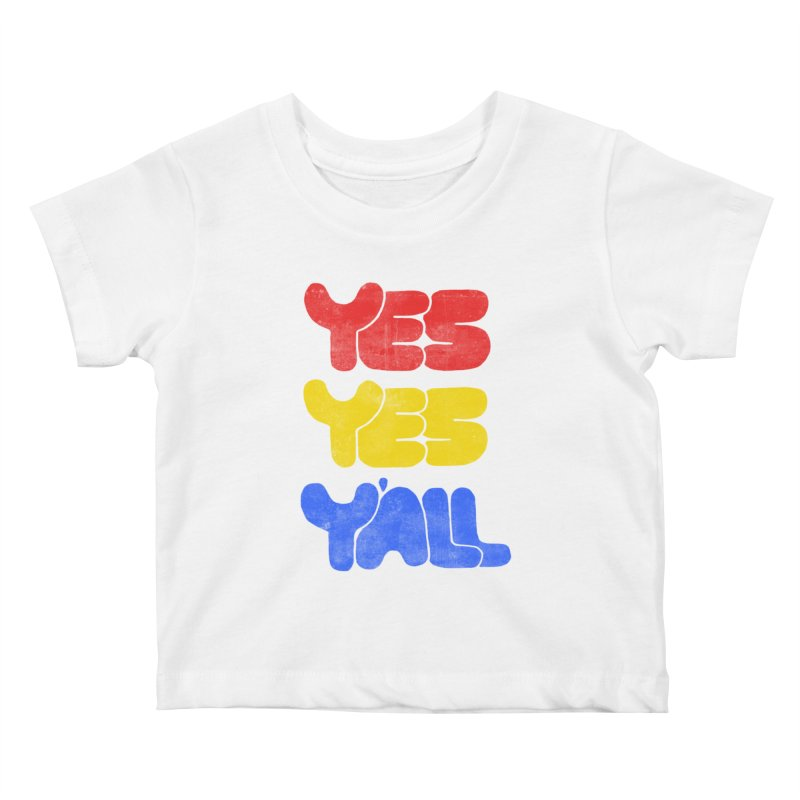 Yes Yes Y'all Kids Baby T-Shirt by tonteau's Artist Shop