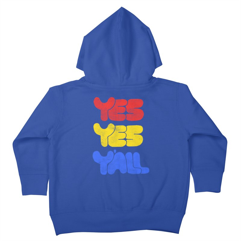 Yes Yes Y'all Kids Toddler Zip-Up Hoody by tonteau's Artist Shop