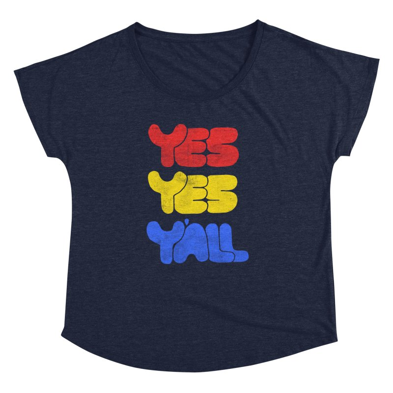 Yes Yes Y'all Women's Dolman by tonteau's Artist Shop