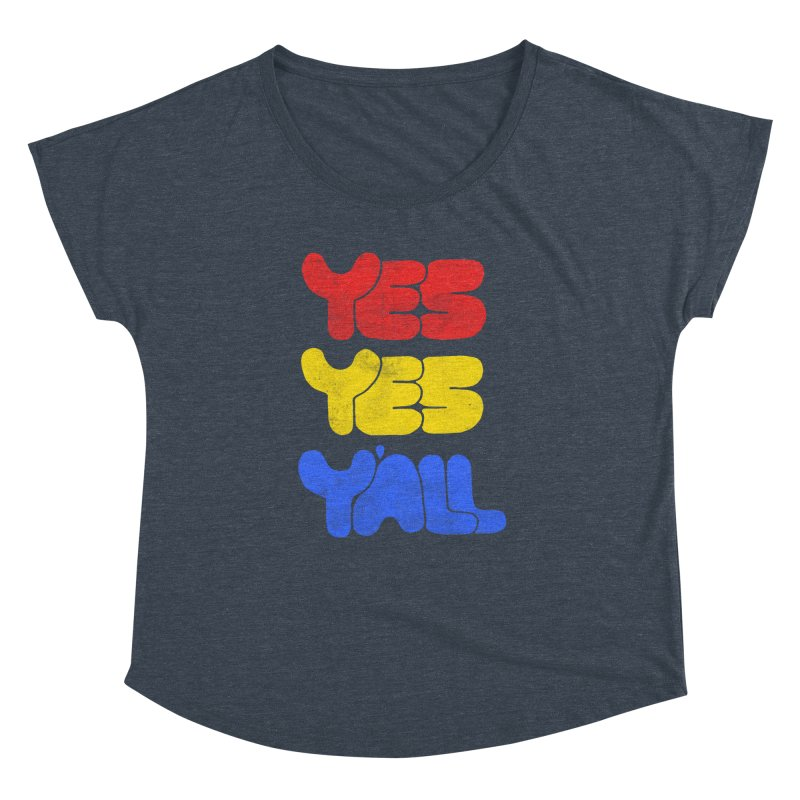 Yes Yes Y'all Women's Dolman Scoop Neck by tonteau's Artist Shop