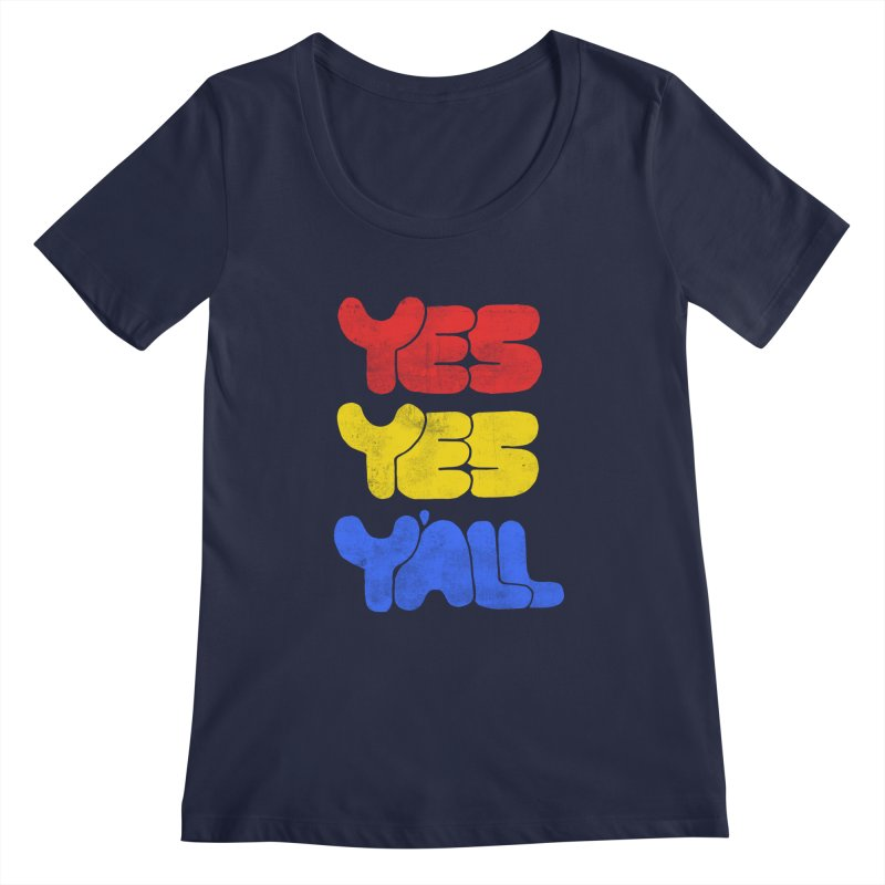 Yes Yes Y'all Women's Scoopneck by tonteau's Artist Shop