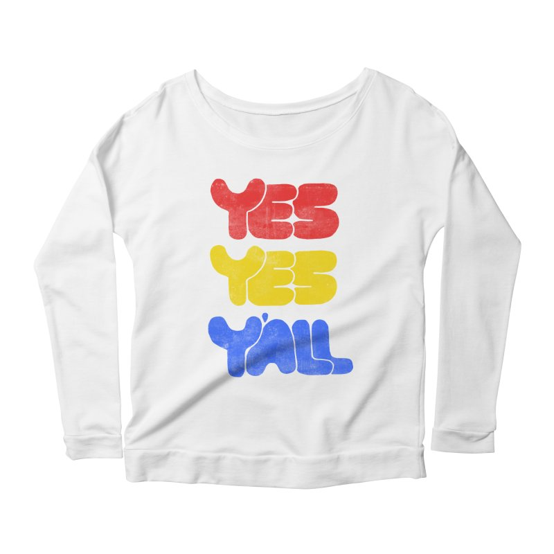 Yes Yes Y'all Women's Longsleeve Scoopneck  by tonteau's Artist Shop