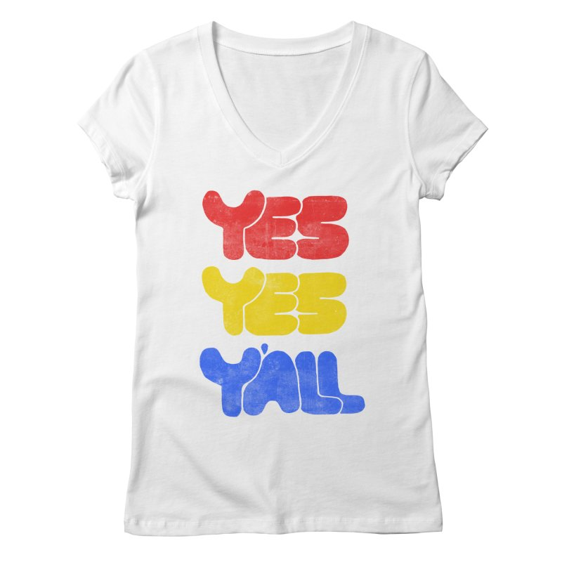 Yes Yes Y'all Women's V-Neck by tonteau's Artist Shop