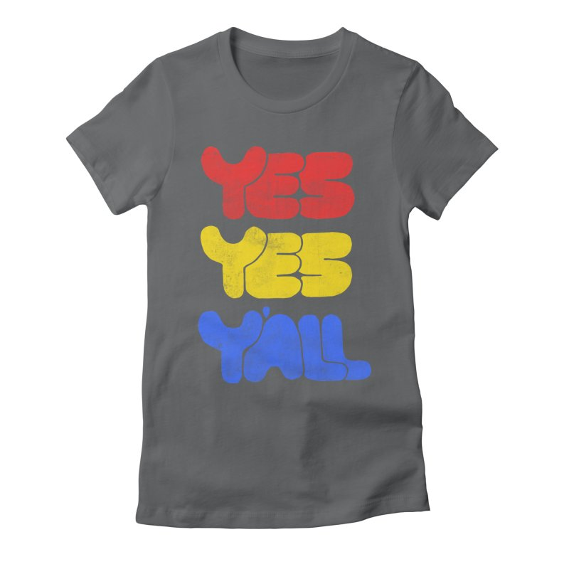 Yes Yes Y'all Women's Fitted T-Shirt by tonteau's Artist Shop