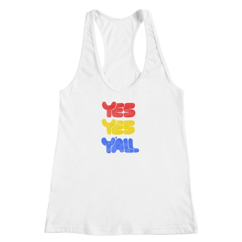 Yes Yes Y'all Women's Racerback Tank by tonteau's Artist Shop