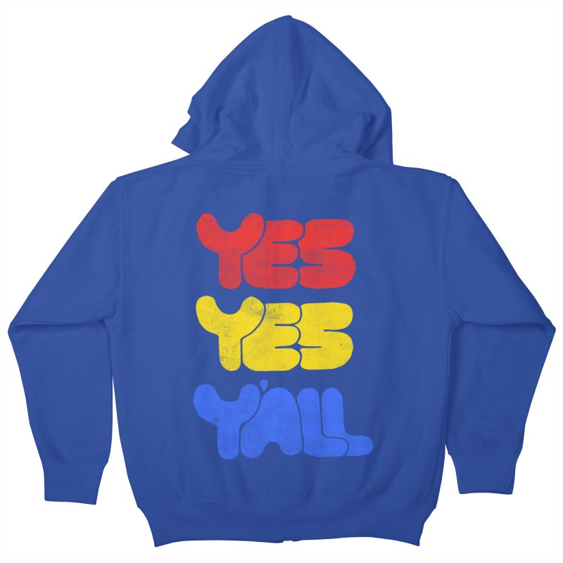 Yes Yes Y'all Kids Zip-Up Hoody by tonteau's Artist Shop