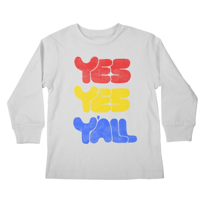 Yes Yes Y'all Kids Longsleeve T-Shirt by tonteau's Artist Shop