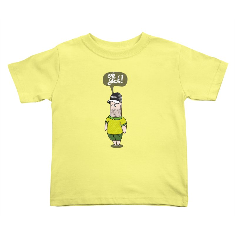 Oh Yeah! Kids Toddler T-Shirt by Tramb