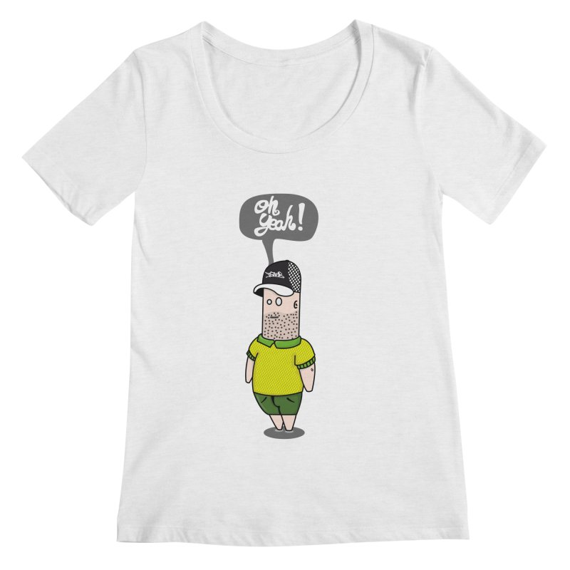 Oh Yeah! Women's Scoopneck by Tramb