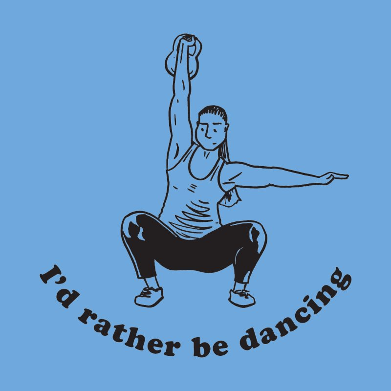 I'd Rather Be Dancing   by Tony Breed T-Shirt Designs