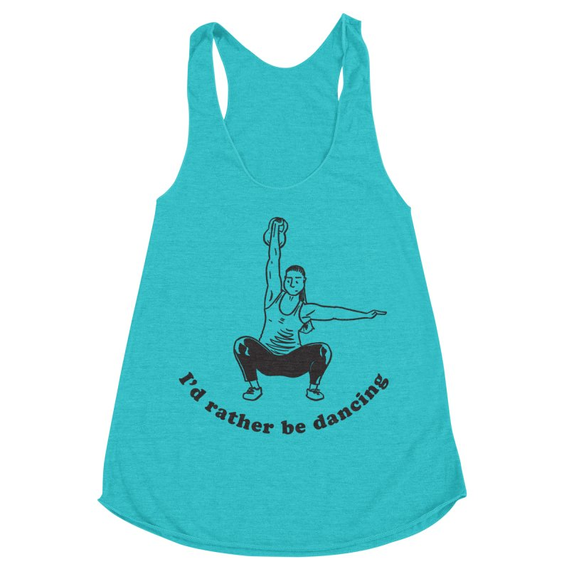 I'd Rather Be Dancing Women's Racerback Triblend Tank by Tony Breed T-Shirt Designs
