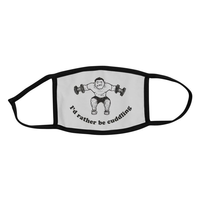 I'd Rather Be Cuddling workout shirt (black ink) Accessories Face Mask by Tony Breed T-Shirt Designs