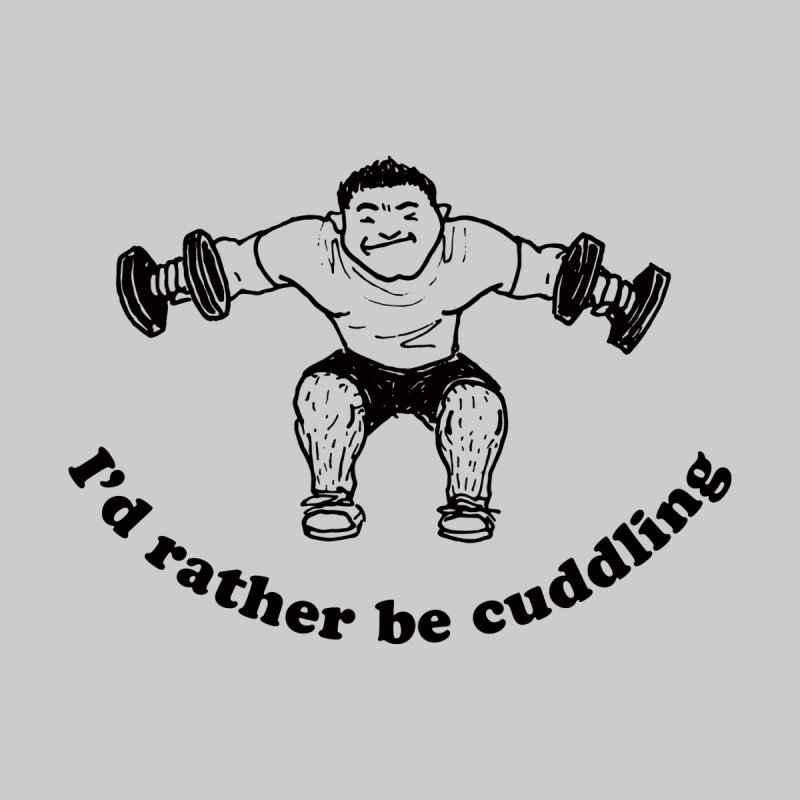 I'd Rather Be Cuddling workout shirt (black ink) by Tony Breed T-Shirt Designs