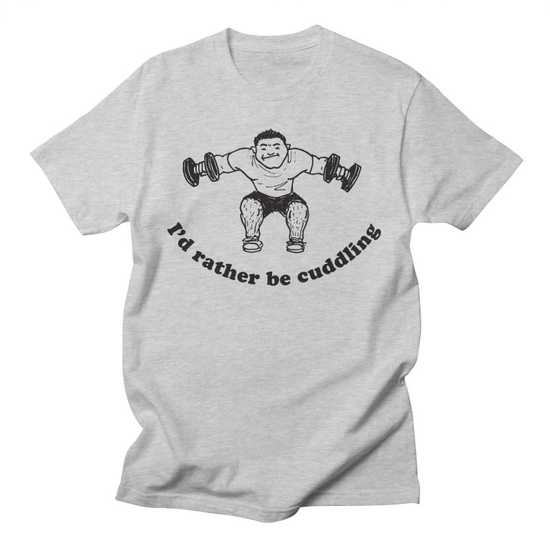 I'd Rather Be Cuddling workout shirt (black ink) Men's T-Shirt by Tony Breed T-Shirt Designs
