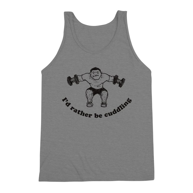 I'd Rather Be Cuddling workout shirt (black ink) Men's Tank by Tony Breed T-Shirt Designs