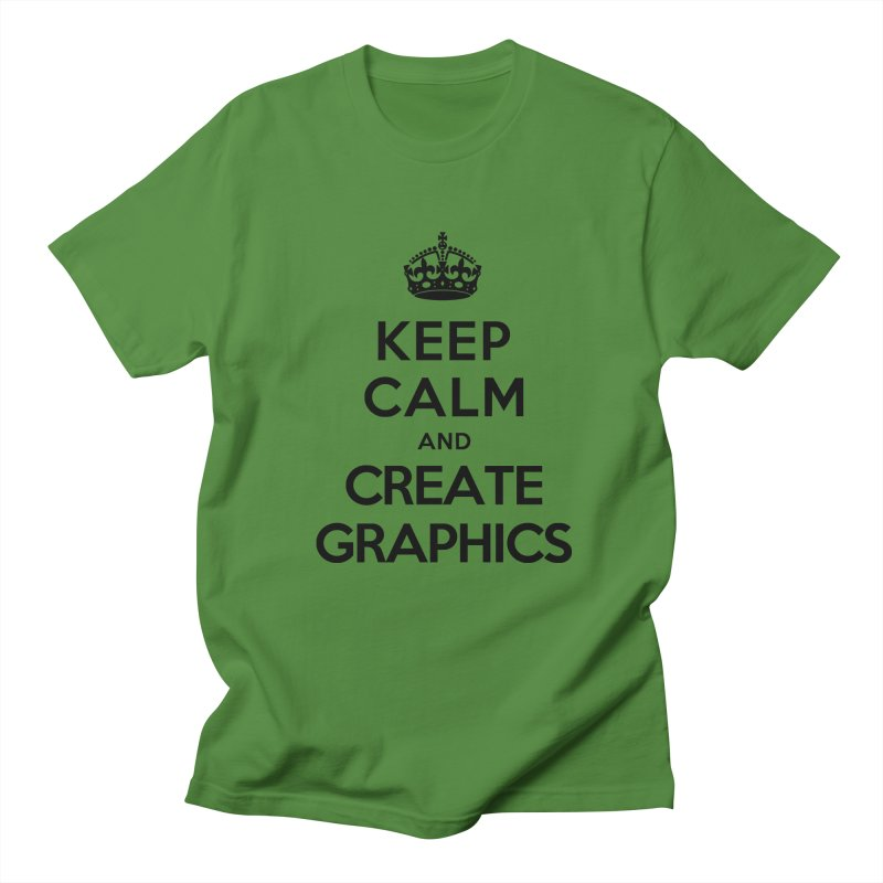 Keep Calm and Create Graphics Men's T-shirt by tonydesign's Artist Shop