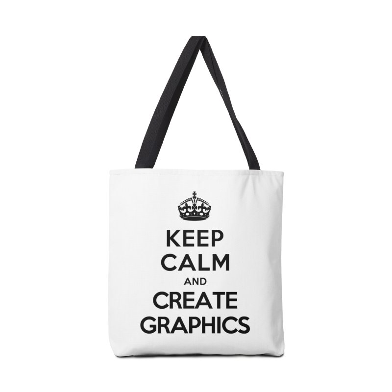 Keep Calm and Create Graphics Accessories Bag by tonydesign's Artist Shop