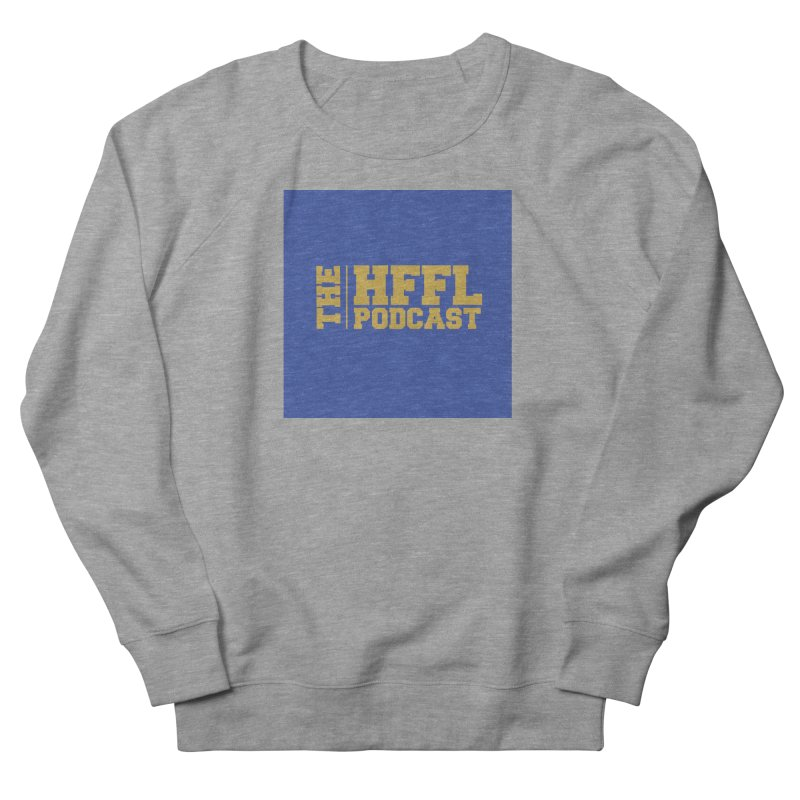 The HFFL Podcast Women's French Terry Sweatshirt by tonynorgaard's Artist Shop